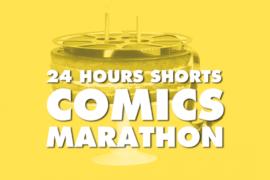 24 Hours ShorTS Comics Marathon cinematown.it
