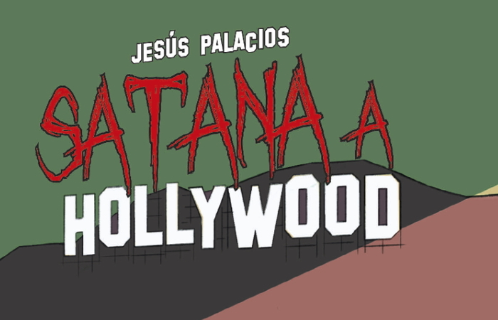 Jesus Palacios Satana a Hollywood